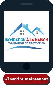 INONDATION À LA MAISON Évaluation de protection